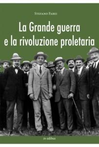 LA GRANDE GUERRA E LA RIVOLUZIONE PROLETARIA